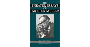 the theater essays of arthur miller by arthur miller