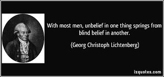 With Most Men Unbelief In One Thing Springs From Blind Belief In Fascinating Images About Blind Men Quotes