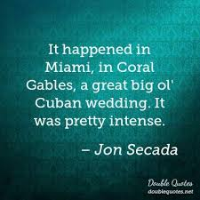 Miami Quotes Magnificent It Happened In Miami In Coral Gables A Great Big Ol' Cuban Wedding