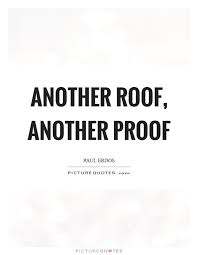 Roof Quotes Custom Another Roof Another Proof Picture Quotes