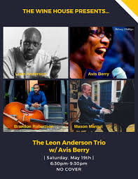 Leon Anderson Trio w/Singer Avis Berry Live at The Wine House: Tallahassee,  FL — Brandon Robertson: Bassist-Composer-Music Educator