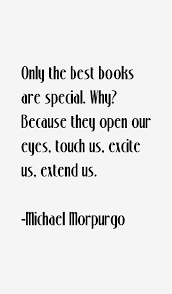 Michael Morpurgo quote: Only the best books are special. Why? Because via Relatably.com