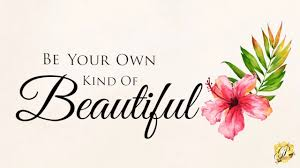 Be Your Own Kind Of Beautiful Quote Meaning Best of Be Your Own Kind Of Beautiful YouTube