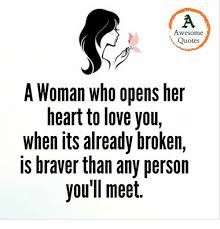 I Love You Quotes For Her From The Heart Interesting Awesome Quotes A Woman Who Opens Her Heart To Love You When Its