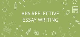Apa Reflective Essay Writing 4 Steps And Example