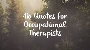 Therapy Quotes Simple 48 Occupational Therapy Quotes Skilled Nursing Pinterest