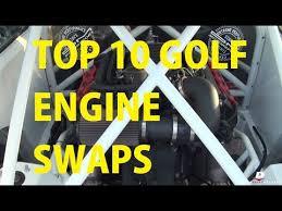 Vw Engine Swap Compatibility Chart Top 10 Most Impressive Golf Jetta Engine Swaps