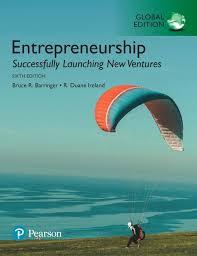 Entrepreneurship: Successfully Launching New Ventures, Global Edition, 6th,  Barringer, Bruce R. & Ireland, R. Duane | Pearson