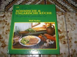 Neuber, Die K. U. K. Böhmische Und Ungarische Küche