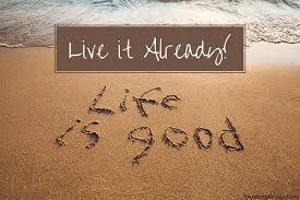 Live Your Life Already Love Deep Design Simple Live Is Good