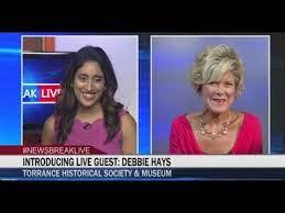 NEWSBREAK LIVE: Torrance Historical Society VP, Debbie Hays - YouTube