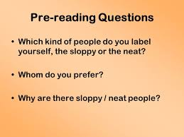 neat people vs sloppy people ppt video online  8 pre reading questions which kind of people