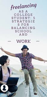 lancing as a college student strategies for balancing   lancing as a college student 5 strategies for balancing school and work