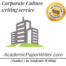 corporate culture writing assignment help corporate culture essay  corporate culture writing service
