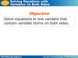 3 objective solve equations in one variable that contain variable terms on both sides