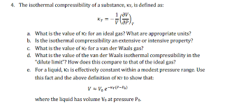 compressibility definition. question: the isothermal compressibility of a substance, kt, is defined as: k_t \u003d - 1/v (partial differenti. definition r