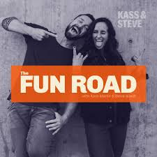 The Fun Road with Kass & Steve