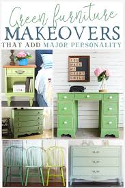 green painted furniture. I\u0027m Always Looking For Furniture Inspiration, And The Latest Thing On My Mind Is Green Painted Furniture. I Have Quite A Few Pieces Of Just H