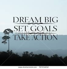 Quotes About Dreams And Goals Gorgeous Motivational Quotes Big Dreams Set Goals Take Stock Photo Edit Now