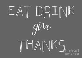 Eat Drink Give Thanks Digital Art by Priscilla Wolfe
