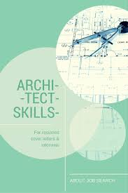 Resume For Architecture Job Here's a List of the Skills That Architects Need with Examples 71