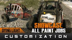 Dying Light The Following Paint Jobs Dying Light The Following All Paint Jobs Looks Showcase Guide