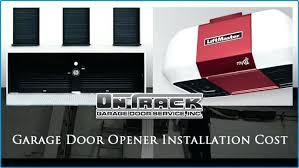 posh cost of garage door opener installation garage door opener installation cost mesa phoenix