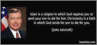 Quotes About Islam And Christianity Best of Islam Is A Religion In Which God Requires You To Send Your Son To