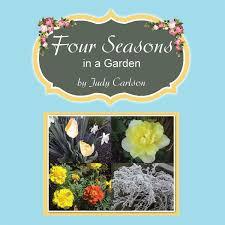 Four Seasons in a Garden eBook by Judy Carlson - 9781504330558   Rakuten  Kobo Greece