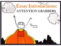 essay introductions attention grabbers attention grabbing  1 essay introductions attention grabbers