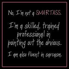 Smartass Quotes Extraordinary No I'm Not A Smart Ass Funny Quotes Quote Lol Funny Quote Funny