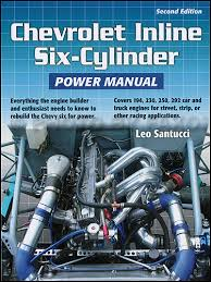 chevrolet inline 6 cylinder power manual 194 215 230 250 292 chevrolet inline 6 cylinder power manual 194 215 230 250 292 engines 2nd edition