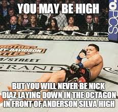 Mma Quotes Extraordinary Ever Been Nick Diaz High Mma Picture MMA Fury