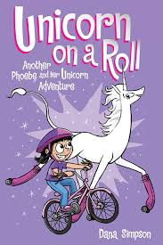 unicorn on a roll phoebe and her unicorn series book 2 goics