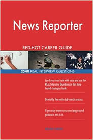 Careers Interview Questions News Reporter Red Hot Career Guide 2548 Real Interview Questions