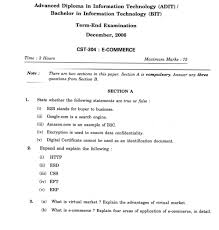 ignou advanced diploma in information technology e commerce exam the section a is therefore a compulsory section the maximum marks allotted for the e commerce paper is seventy five the time given to complete the