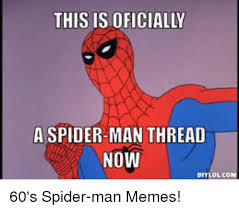 meme memes and reddit this isoficially a spider man thread now 60 s spider