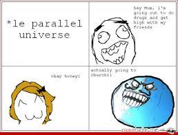 le parallel universe - Ragestache via Relatably.com