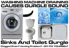 washer draining makes sink and toilet gurgle