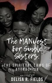 The MANIfest for Single Sisters: The Spiritual Laws of Attraction: Fields,  Delisa R, Media & Publishing, It's All About Him: 9781724455222:  Amazon.com: Books