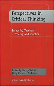 perspectives in critical thinking essays by teachers in theory perspectives in critical thinking essays by teachers in theory and practice counterpoints