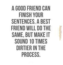 Funny Quotes About Good Friends. QuotesGram via Relatably.com
