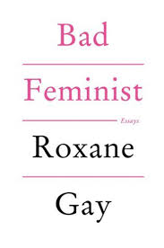 essays on women empowerment video light how s women sexual  contemporary feminist books to build a fantastically empowering bad feministby roxane gay women empowerment essays