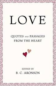Love Quotes From Books Interesting LOVE Quotes And Passages From The Heart BC Aronson