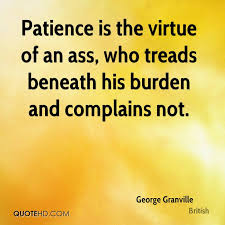 Patience Is A Virtue Quote Interesting George Granville Quotes QuoteHD