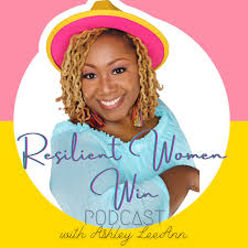 Resilient Women Win with Ashley LeeAnn
