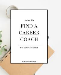 Find Your Career Find A Career Coach The Complete Guide Small Biz