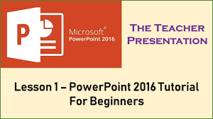 Teacher Powerpoint Introduction To Powerpoint 2016 For Beginners Lesson 1 The