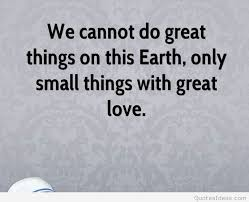 great things on earth mother teresa quote
