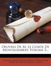 Amazon   Oeuvres de M. Le Comte de Montalembert, Volume 3 ...